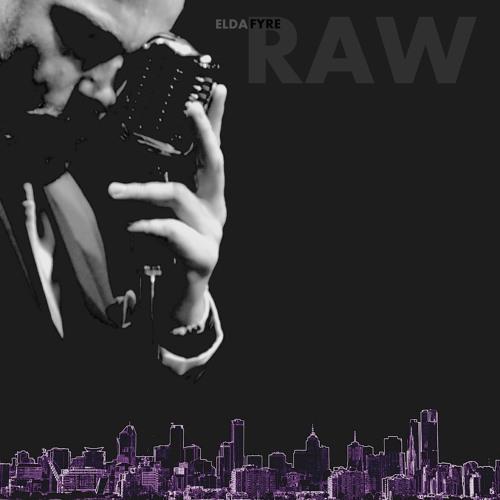 Raw by Eldafyre 'full album'
