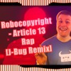Robocopyright - Article 13 Rap [J-Bug Remix]