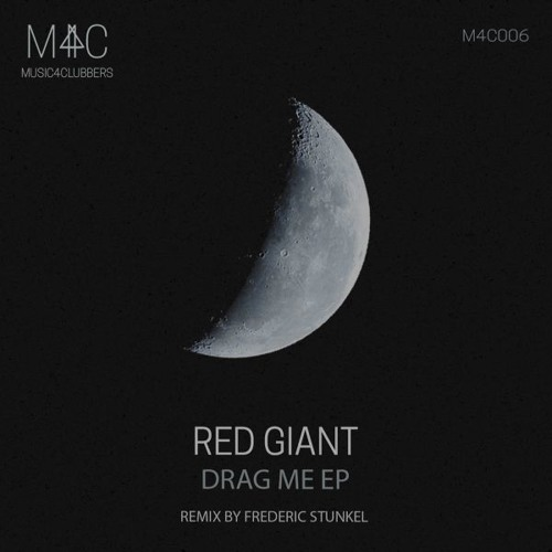 M4C006 - Red Giant - Drag Me (Frederic Stunkel Remix)
