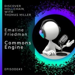 HolochainPodcast #3 - Emaline Friedman - Commons Engine