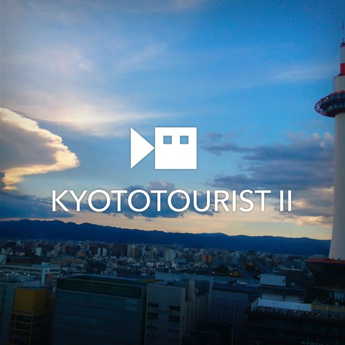 KYOTOTOURIST II (teaser)