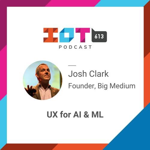#11 - UX Design for AI and ML - Josh Clark