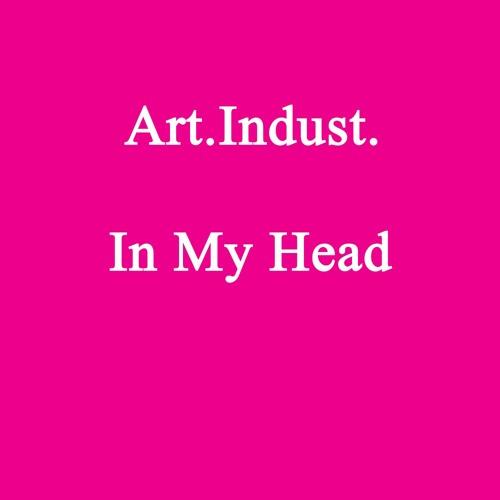 Art.Indust. - In My Head