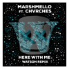 Marshmello - Here With Me (feat. CHVRCHES)[Watson Remix]