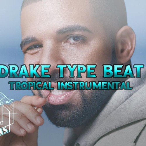 Drake Type Beat Tropical Instrumental
