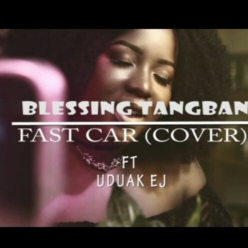 Fast Car (Cover)ft. Uduak EJ