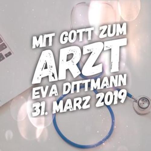 Mit Gott zum Arzt - Eva Dittmann - 31.03.2019