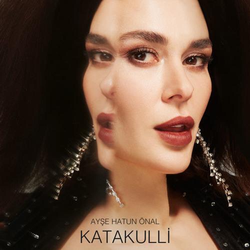 Ayşe Hatun Önal - Katakulli (2019 Single)