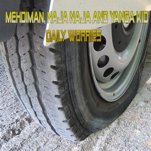 Mehdiman, Naja Naja & Yanga Kid - Daily Worries (riddim Prod. By Yanga Kid)