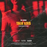 Talk Less (prod. Elizée)
