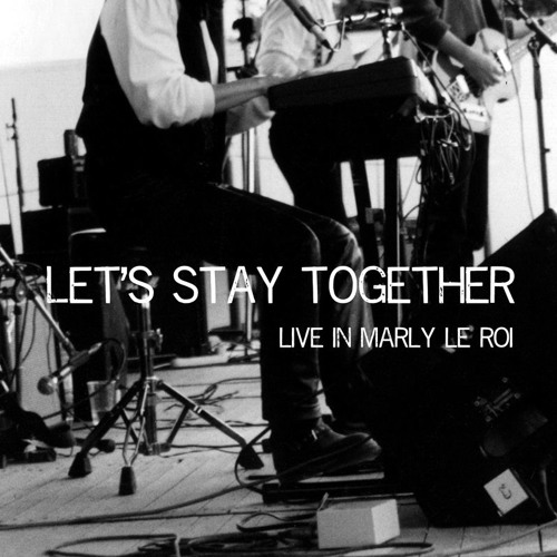 Let's stay together (live in Marly-le-Roi)