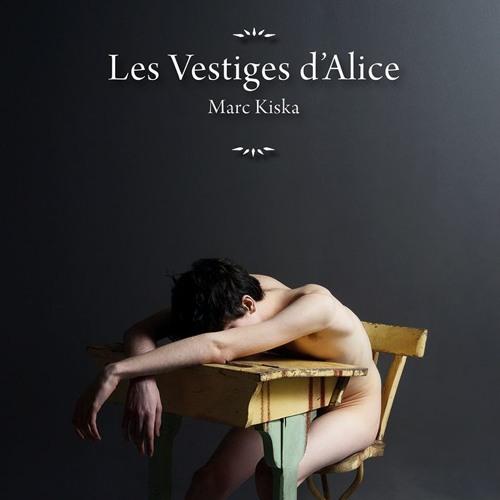 """Extrait du roman """"Les Vestiges d'Alice"""" de Marc Kiska, ed. TABOU, lu par Victorien Biet"""