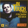 Murdock - In Touch (feat. Veela) [ From94 Remix ]