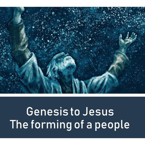 Genesis to Jesus - The Forming of a People