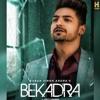 Download Bekadra Punjabi Song: Karan Singh Arora, Aditi Sharma, S Mukhtiar Mp3