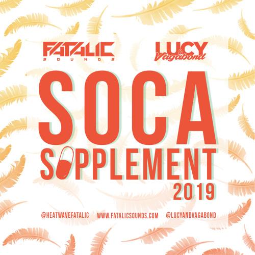 Fatalic x Lucy & Vagabond - Soca Supplement 2019