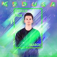 Medusa Mashup Pack March [FILTERED DUE COPYRIGHT]