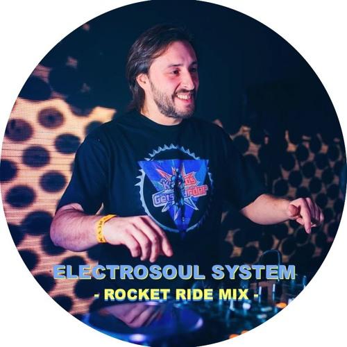 Electrosoul System - Rocket Ride Mix (01.04.19)