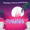 stvrmender live @hidden party