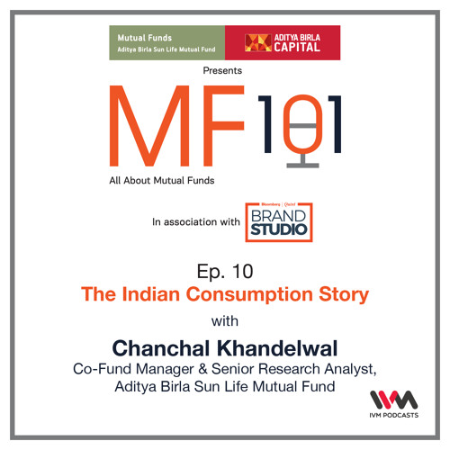 MF101 Ep. 10: The Indian Consumption Story