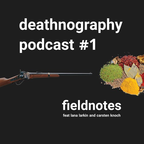 Deathnograph Podcast - Fieldnotes
