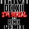 DCLXII (Tony Bone & Sixx)- I'm Serial! *B.M.F REMIX*