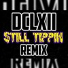 DCLXII (Sixx & Tony Bone) - Still Tippin' *REMIX*