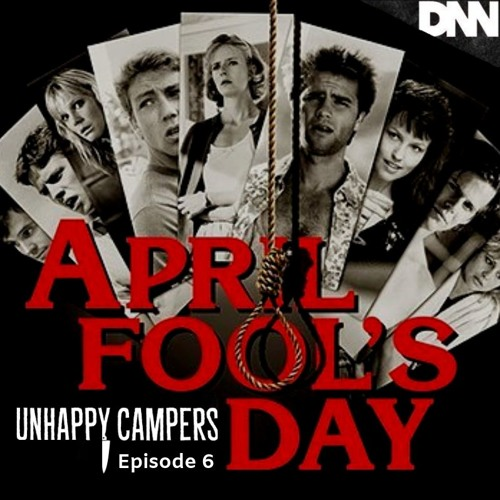 Unhappy Campers 6. April Fool's Day (1986)