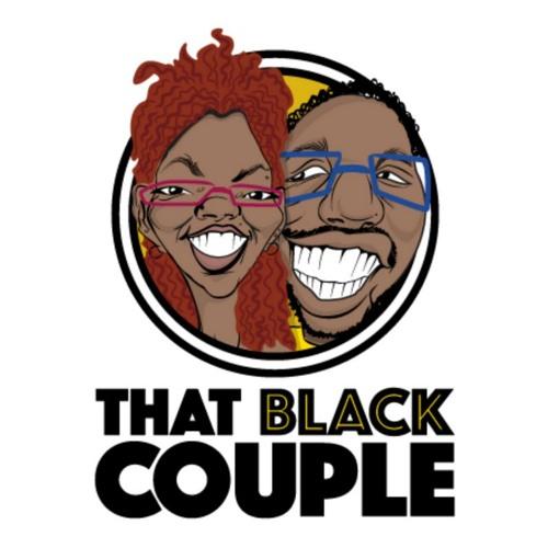 #ThatBlackCouple Ep 22 - Millennials and Interracial Dating
