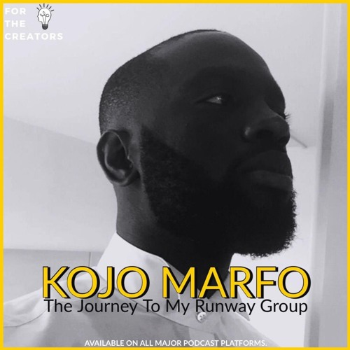 The Journey to My Runway Group with Kojo Marfo