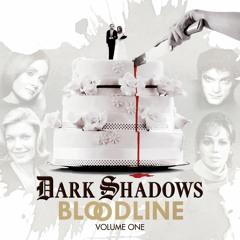 Dark Shadows - Bloodline