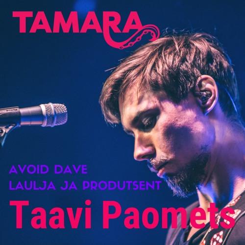 Tamara Podcast - Taavi Paomets