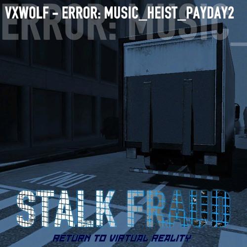 ERROR: MUSIC_HEIST_PAYDAY2