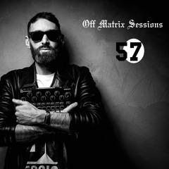 Off Matrix Sessions  #57 [Techno]