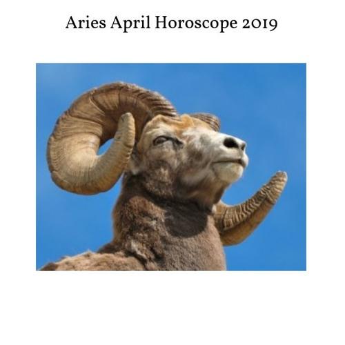 April 2019 Aries Horoscope Audio