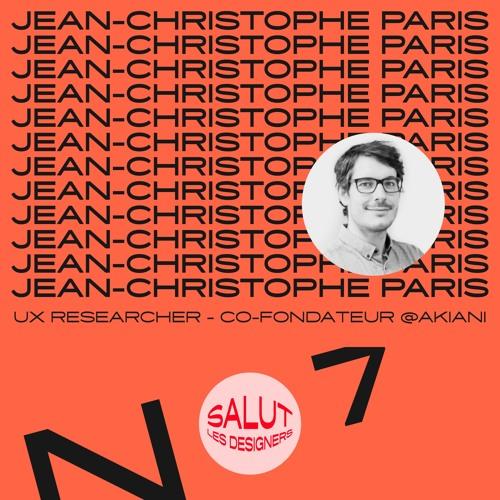SLD #7 - Jean-Christophe Paris, UX researcher et co-fondateur d'Akiani