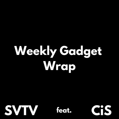 Ep 1 Weekly Gadget Wrap