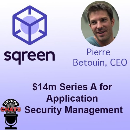 Sqreen Raises $14m For Application Security Management