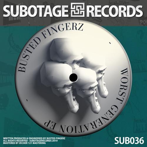 BUSTED FINGERZ & VIBE EMISSIONS & HEAVY KORAT & ROKLEM // WORST GENERATION EP (SUB036)