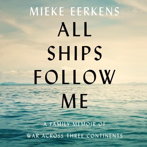 All Ships Follow Me by Mieke Eerkens, audiobook excerpt