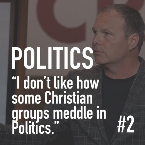 Christians Might Be Crazy #2 - Politics