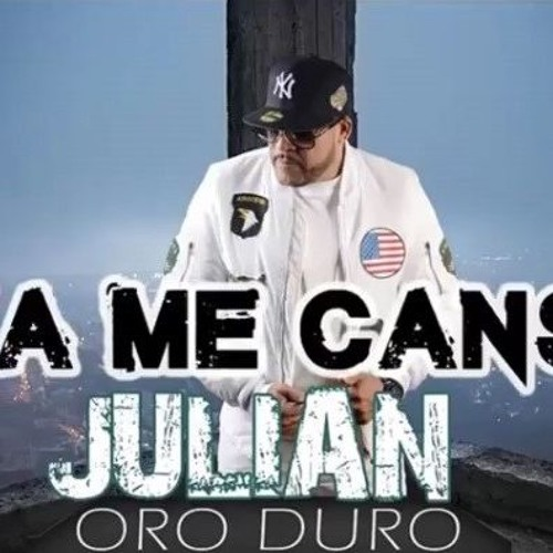 Julian Oro Duro - Ya Me Canse @CongueroRD @JoseMambo