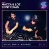 Shine Shack Sounds #010 - Macca & Loz Contreras