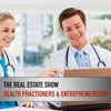 Health Practitioners & Business Ownership - CJAD The Real Estate Show - Dec 9 2018