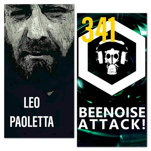 Beenoise Attack Episode 341 With Leo Paoletta