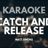 Catch and Release - Matt Simons (Karaoke/Instrumental) HD