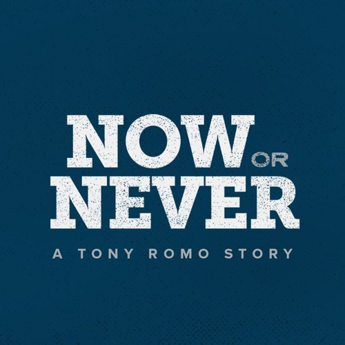 Now Or Never: A Tony Romo Story