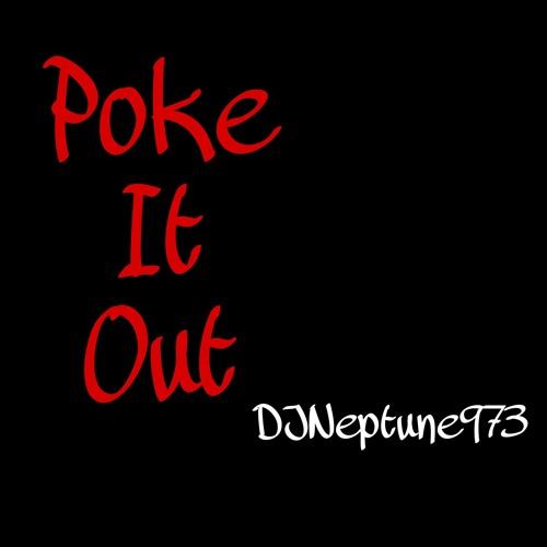 DJNeptune973 - POKE IT OUT (@DJNeptune973)
