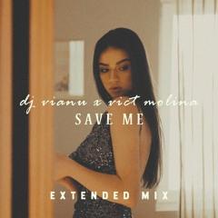Dj Vianu x Vict Molina - SAVE ME (Extended Mix)