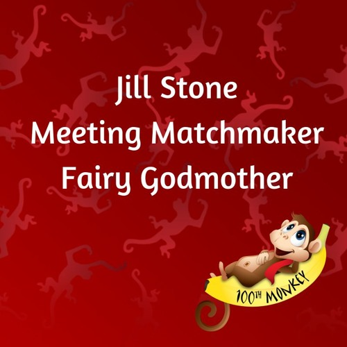 100th Monkey Business with Jill Stone